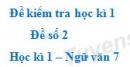 Đề số 2 - Đề kiểm tra học kì 1 (Đề thi học kì 1) - Ngữ văn 7