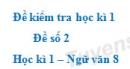 Đề số 2 - Đề kiểm tra học kì 1 (Đề thi học kì 1) - Ngữ văn 8