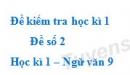 Đề số 2 - Đề kiểm tra học kì 1 (Đề thi học kì 1) - Ngữ văn 9