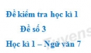 Đề số 3 - Đề kiểm tra học kì 1 (Đề thi học kì 1) - Ngữ văn 7