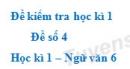 Đề số 4 - Đề kiểm tra học kì 1 (Đề thi học kì 1) - Ngữ văn 6