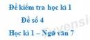 Đề số 4 - Đề kiểm tra học kì 1 (Đề thi học kì 1) - Ngữ văn 7