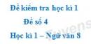 Đề số 4 - Đề kiểm tra học kì 1 (Đề thi học kì 1) - Ngữ văn 8