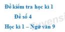 Đề số 4 - Đề kiểm tra học kì 1 (Đề thi học kì 1) - Ngữ văn 9