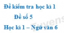 Đề số 5 - Đề kiểm tra học kì 1 (Đề thi học kì 1) - Ngữ văn 6