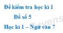 Đề số 5 - Đề kiểm tra học kì 1 (Đề thi học kì 1) - Ngữ văn 7