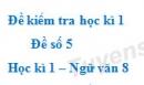 Đề số 5 - Đề kiểm tra học kì 1 (Đề thi học kì 1) - Ngữ văn 8