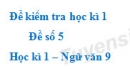Đề số 5 - Đề kiểm tra học kì 1 (Đề thi học kì 1) - Ngữ văn 9