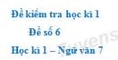 Đề số 6 - Đề kiểm tra học kì 1 (Đề thi học kì 1) - Ngữ văn 7