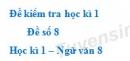 Đề số 8 - Đề kiểm tra học kì 1 (Đề thi học kì 1) - Ngữ văn 8