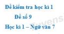 Đề số 9 - Đề kiểm tra học kì 1 (Đề thi học kì 1) - Ngữ văn 7
