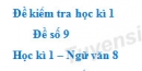 Đề số 9 - Đề kiểm tra học kì 1 (Đề thi học kì 1) - Ngữ văn 8