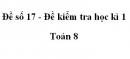 Đề số 17 - Đề kiểm tra học kì 1 - Toán 8