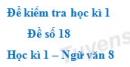 Đề số 18 - Đề kiểm tra học kì 1 (Đề thi học kì 1) - Ngữ văn 8