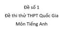 Đề số 1 - Đề thi thử THPT Quốc Gia môn Tiếng Anh