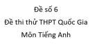 Đề số 6 - Đề thi thử THPT Quốc Gia môn Tiếng Anh
