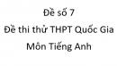 Đề số 7 - Đề thi thử THPT Quốc Gia môn Tiếng Anh