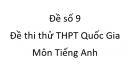 Đề số 9 - Đề thi thử THPT Quốc Gia môn Tiếng Anh
