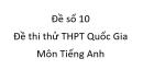 Đề số 10 - Đề thi thử THPT Quốc Gia môn Tiếng Anh