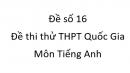 Đề số 16 - Đề thi thử THPT Quốc Gia môn Tiếng Anh