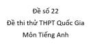 Đề số 22 - Đề thi thử THPT Quốc Gia môn Tiếng Anh