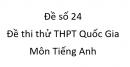 Đề số 24 - Đề thi thử THPT Quốc Gia môn Tiếng Anh