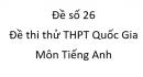 Đề số 26 - Đề thi thử THPT Quốc Gia môn Tiếng Anh