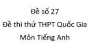 Đề số 27 - Đề thi thử THPT Quốc Gia môn Tiếng Anh