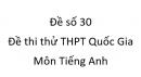Đề số 30 - Đề thi thử THPT Quốc Gia môn Tiếng Anh