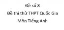 Đề số 8 - Đề thi thử THPT Quốc Gia môn Tiếng Anh
