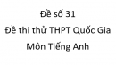 Đề số 31 - Đề thi thử THPT Quốc Gia môn Tiếng Anh