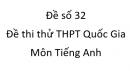 Đề số 32 - Đề thi thử THPT Quốc Gia môn Tiếng Anh