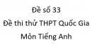 Đề số 33 - Đề thi thử THPT Quốc Gia môn Tiếng Anh