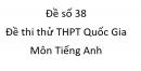 Đề số 38 - Đề thi thử THPT Quốc Gia môn Tiếng Anh