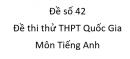 Đề số 42 - Đề thi thử THPT Quốc Gia môn Tiếng Anh