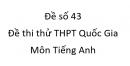 Đề số 43 - Đề thi thử THPT Quốc Gia môn Tiếng Anh