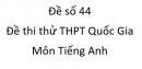 Đề số 44 - Đề thi thử THPT Quốc Gia môn Tiếng Anh