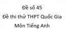 Đề số 45 - Đề thi thử THPT Quốc Gia môn Tiếng Anh