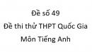 Đề số 49 - Đề thi thử THPT Quốc Gia môn Tiếng Anh