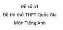 Đề số 51 - Đề thi thử THPT Quốc Gia môn Tiếng Anh
