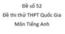 Đề số 52 - Đề thi thử THPT Quốc Gia môn Tiếng Anh