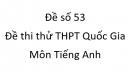 Đề số 53 - Đề thi thử THPT Quốc Gia môn Tiếng Anh