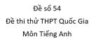 Đề số 54 - Đề thi thử THPT Quốc Gia môn Tiếng Anh