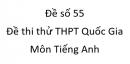 Đề số 55 - Đề thi thử THPT Quốc Gia môn Tiếng Anh