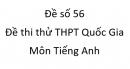 Đề số 56 - Đề thi thử THPT Quốc Gia môn Tiếng Anh