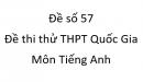 Đề số 57 - Đề thi thử THPT Quốc Gia môn Tiếng Anh