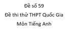 Đề số 59 - Đề thi thử THPT Quốc Gia môn Tiếng Anh