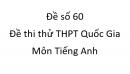 Đề số 60 - Đề thi thử THPT Quốc Gia môn Tiếng Anh