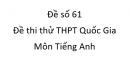Đề số 61 - Đề thi thử THPT Quốc Gia môn Tiếng Anh