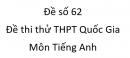 Đề số 62 - Đề thi thử THPT Quốc Gia môn Tiếng Anh